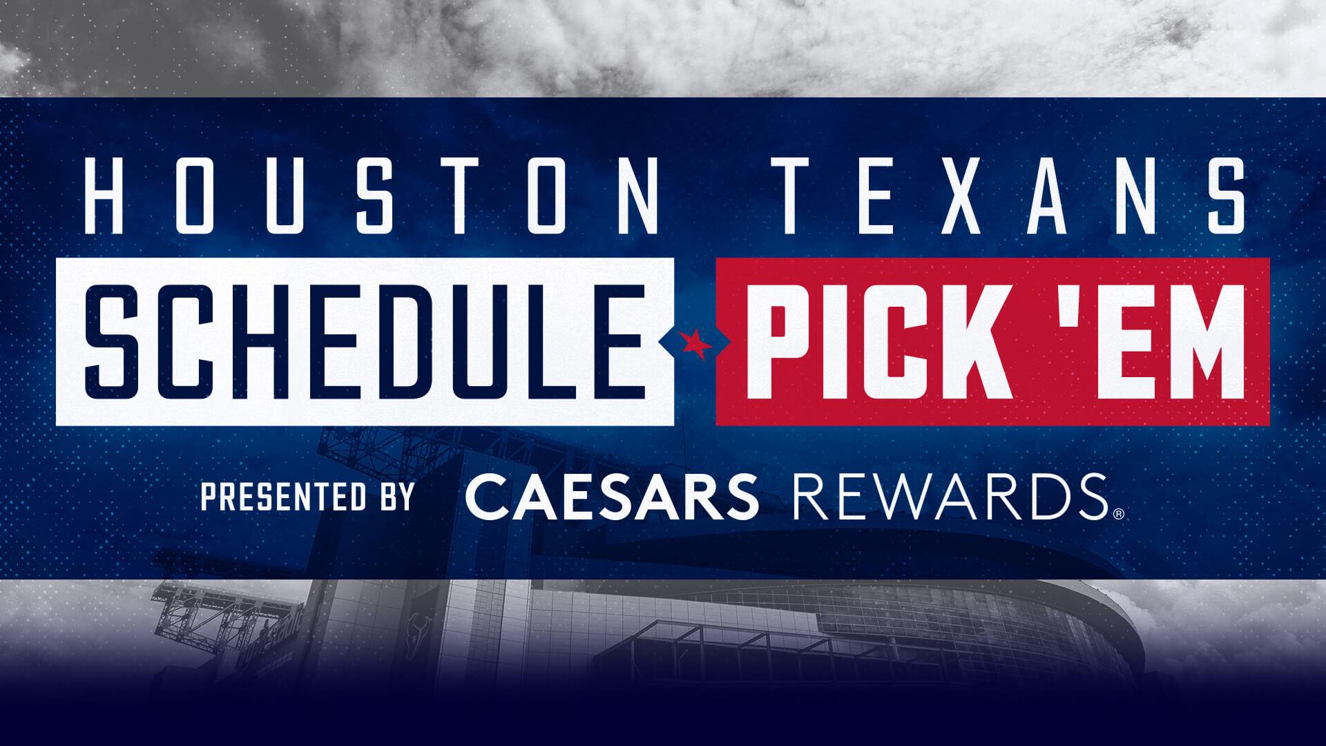 Houston Texans Schedule Pick 'Em presented by Caesars Rewards